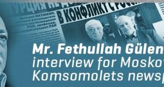 Mr. Fethullah Gülen's interview for Moskovskiy Komsomolets newspaper